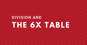 Division: special features of the 6x table