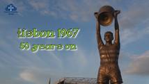 Lisbon 1967 - 50 years on...