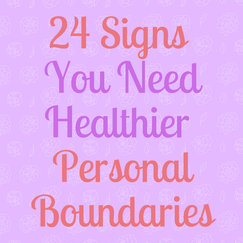 24 Signs You Need Healthier Personal Boundaries