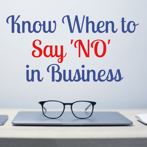 Know When to Say 'NO' in Business