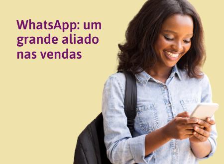 Como o WhatsApp pode te ajudar a vender mais.