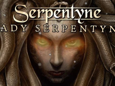 'Lady Serpentyne' - Coming Soon!