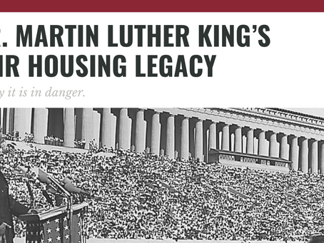 Dr. Martin Luther King's Fair Housing Legacy: Today it is in danger.