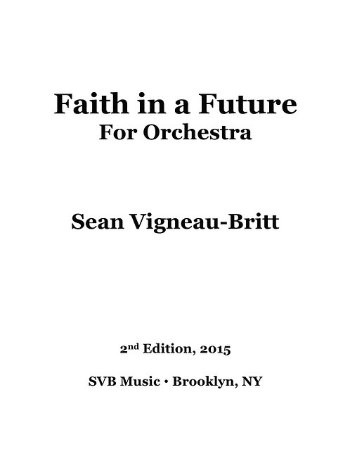 Faith in a Future, for Orchestra
