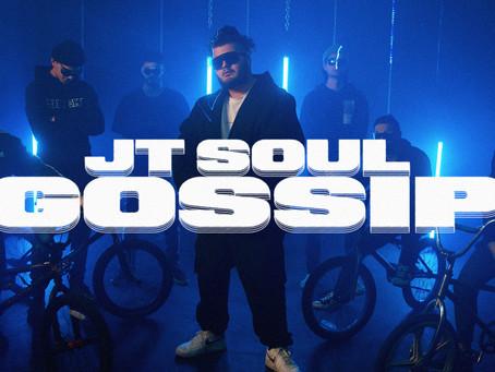 JT Soul drops his anticipated Gossip visuals