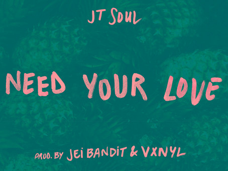 "JT Soul Drops Debut Music Video ""Need Your Love"""