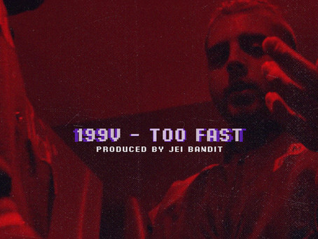 "199V goes ""Too Fast"" in his new music video"