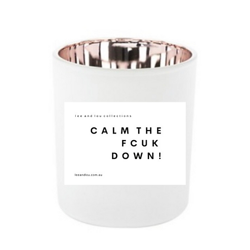 "Soy Wood Wick Candle ""CALM THE FCUK DOWN!"""