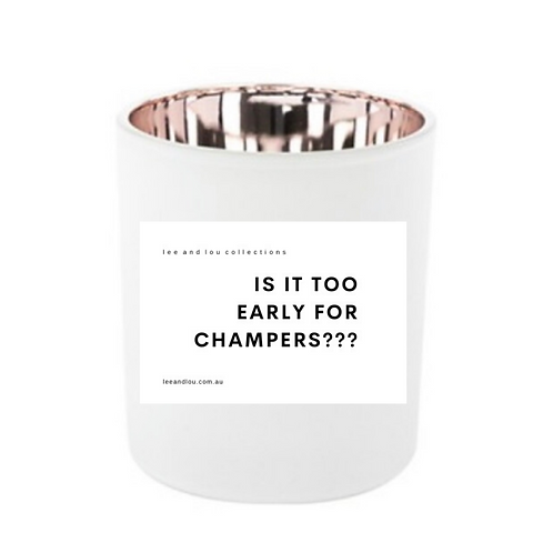 "Soy Wood Wick Candle ""IS IT TOO EARLY FOR CHAMPERS ???"""