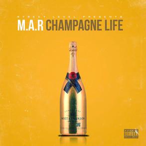 M.A.R - Champagne Life.jpg