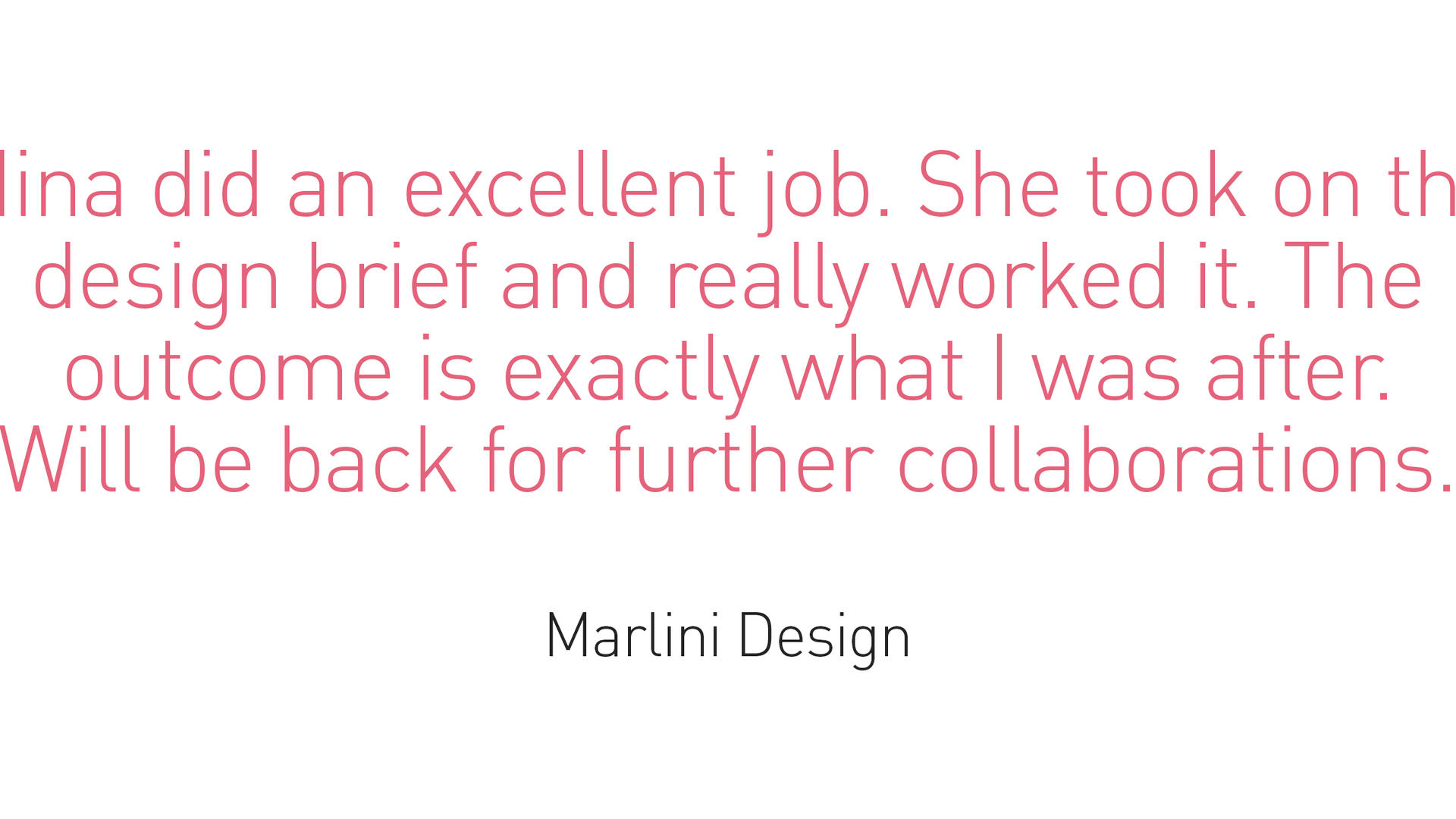 Testimonial - Marlini Design