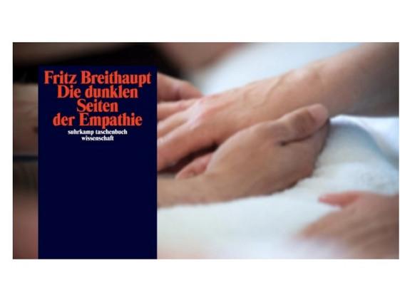Deutschlandradio about Fritz Breithaupt's Die dunklen Seiten der Empathie