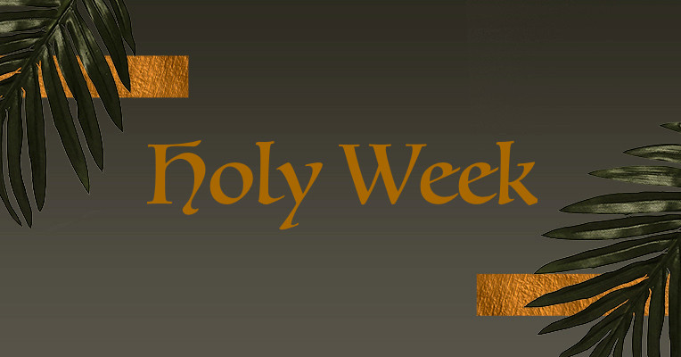 Holy Week from First