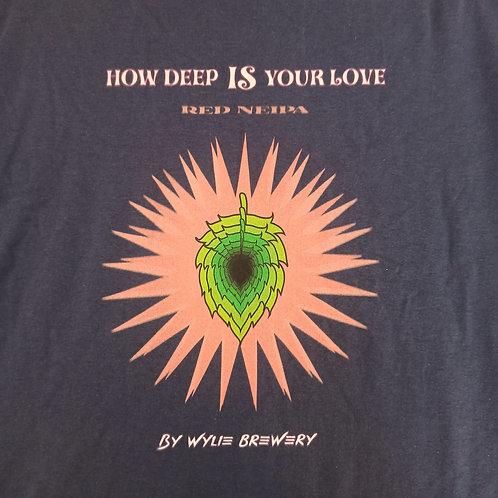 "Camiseta ""How deep IS your love"""