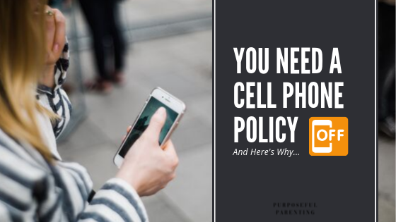 You Need a Cell Phone Policy and Here's Why...