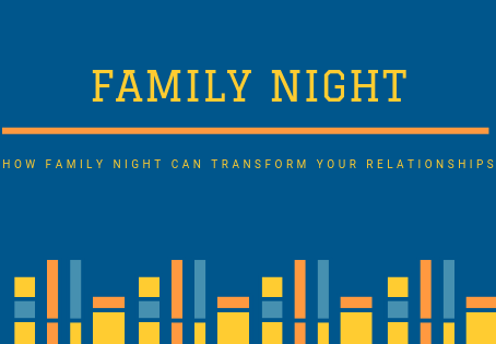 Family Night Can Transform Your Life