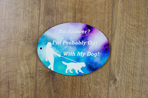 """No Answer? I'm Probably Out With My Dog"" Door Plaque"