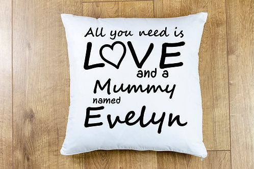 """All you need is love and a (FAMILY MEMBER) named (NAME)"""" Cushion Cover"""