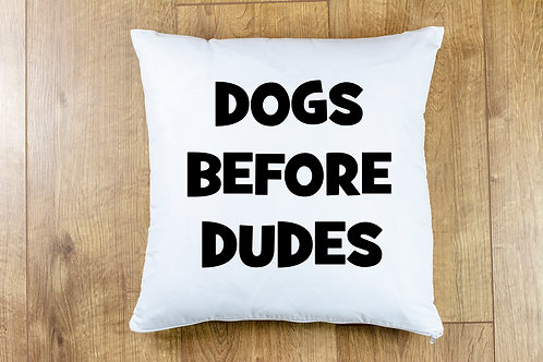 DOGS BEFORE DUDES CUSHION COVER