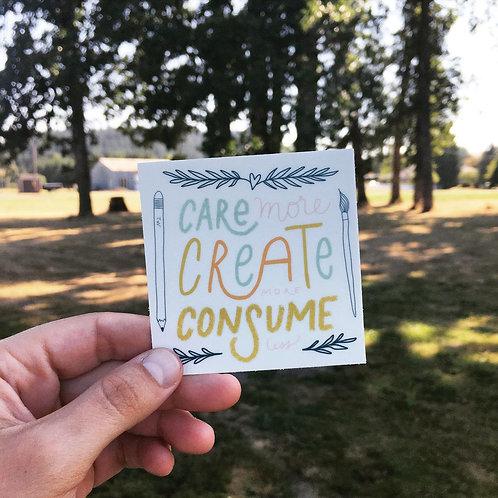 """""""Care More, Create More"""" Sticker"""