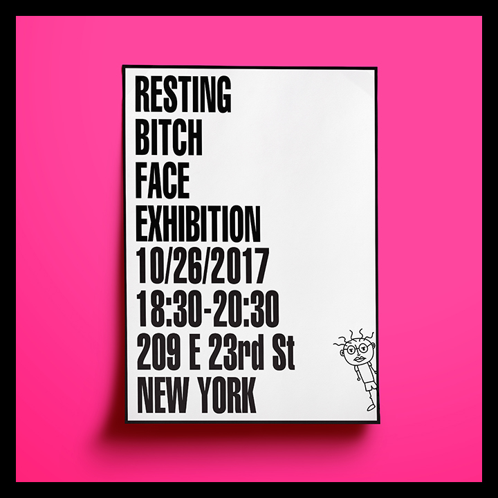 RESTING BITCH FACE EXHIBITION