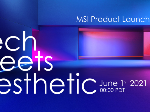 MSI TECH MEETS AESTHETIC Online New Product Launch - The Perfect Fusion of Technology and Beauty