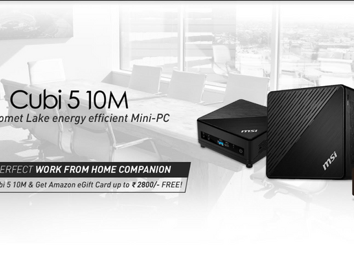 """The Perfect Work From Home Companion"""" - MSI CUBI 5 10M End User Promotion"""