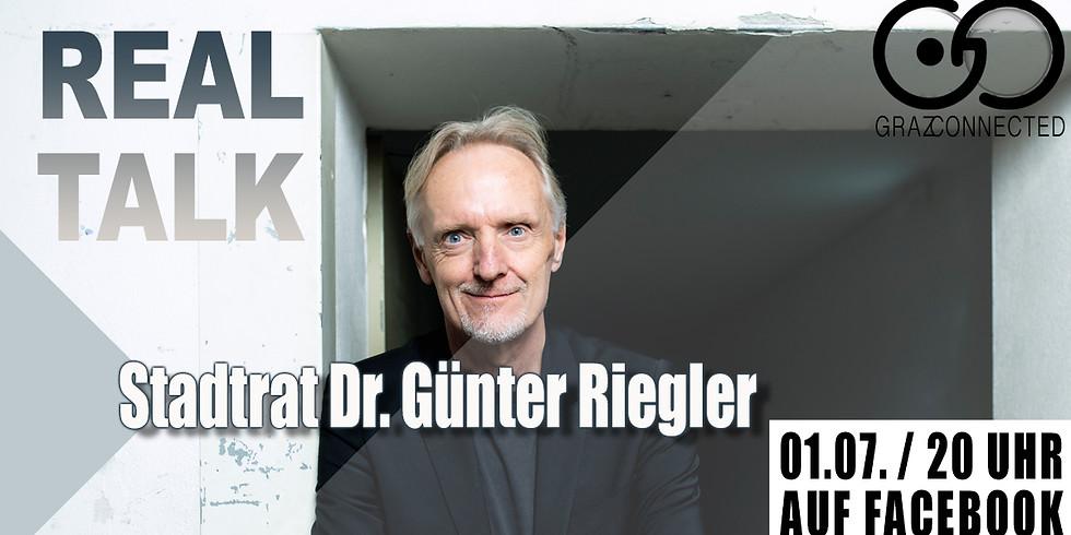 REAL TALK mit Stadtrat Dr. Günther Riegler