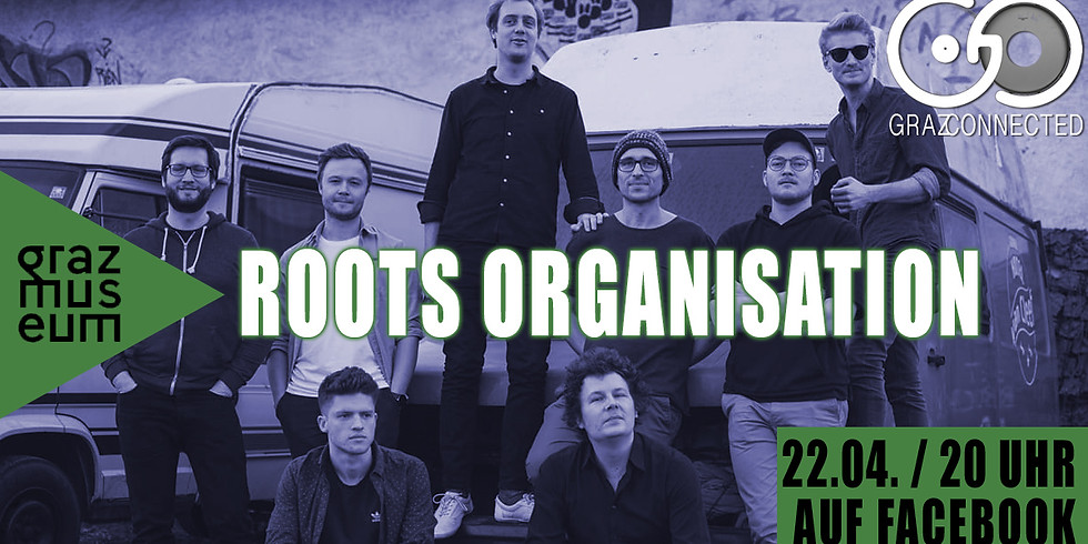 Graz Connected feat. Roots Organisation