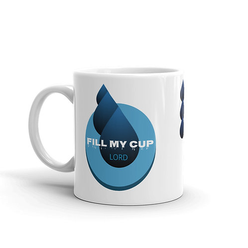 FILL my cup Lord - Mug (White)