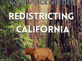 Redistricting California: The Environment Needs Your Voice!