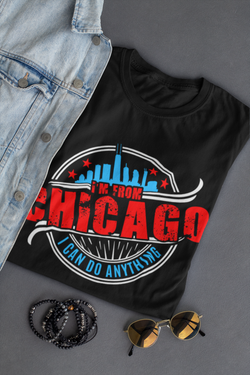 I'm From Chicago. I Can Do Anything!