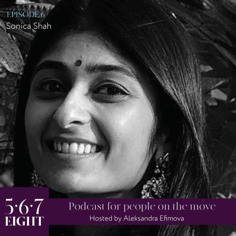 Episode 6 - Sonica Shah
