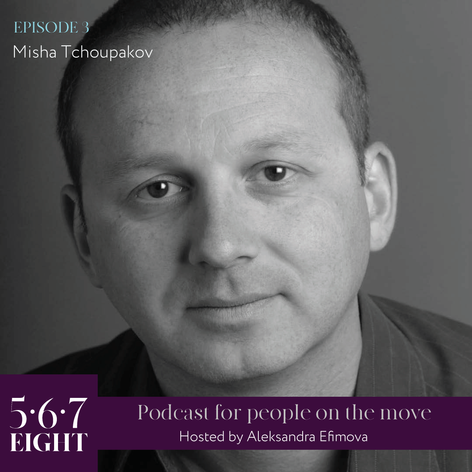 Episode 12 - Misha Tchoupakov