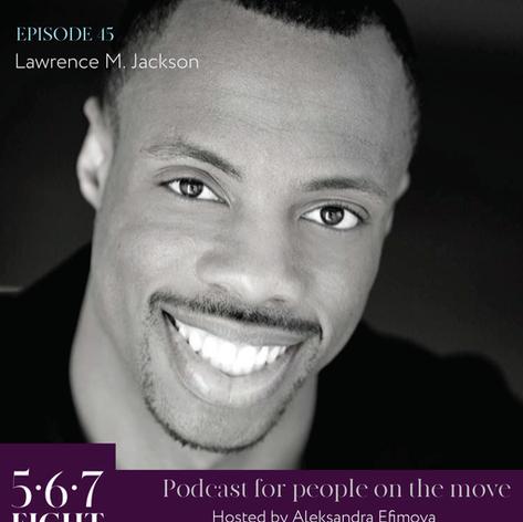 Episode 45 - Lawrence M. Jackson