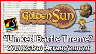"""New Arrangement: """"Linked Battle Theme"""" from Golden Sun (2001)"""