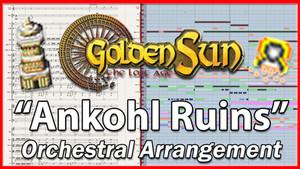 """New Arrangement: """"Ankohl Ruins"""" from Golden Sun (2001)"""