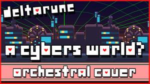 A CYBER'S WORLD? | Deltarune Orchestral Cover | Sheet Music, MIDI, XML & more!
