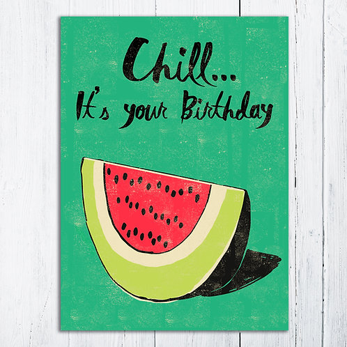 PACK of 6 Chill! Watermelon Birthday Card