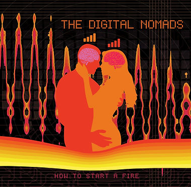 The Digital Nomads How To Start A Fire A