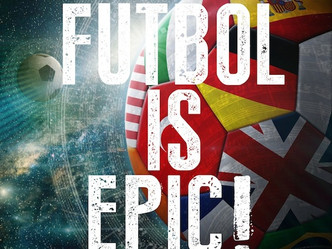 Futbol is Epic! - Immediate is Anthemic!