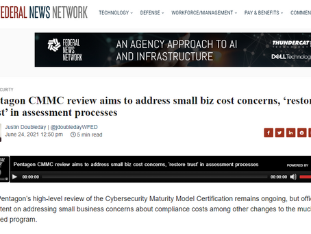 From Federal News Network: Pentagon CMMC review aims to address small biz cost concerns