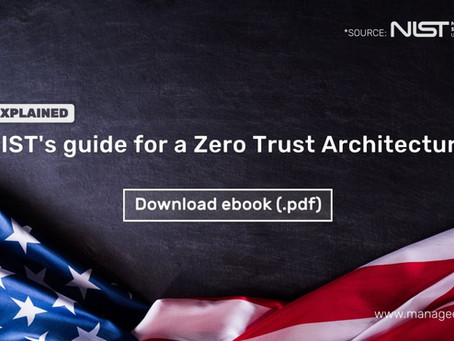From ManageEngine: NIST's guidance for a Zero Trust Architecture