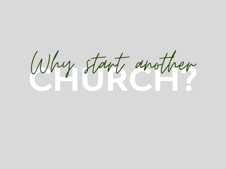 Why Start Another Church?