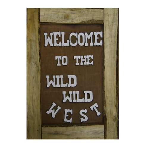 WELCOME TO THE WILD WILD WEST SIGNAGE WOOD BOARD