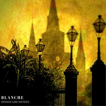 Blanche - Swins Like Sixteen