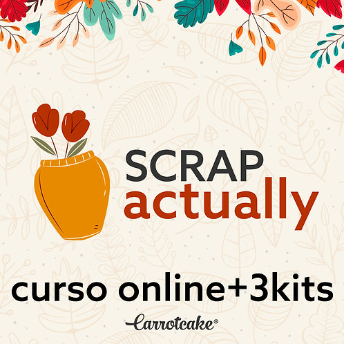 Scrap Actually Completo - Curso online+3kit