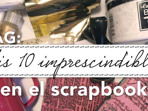 Mis 10 imprescindibles en el scrapbook