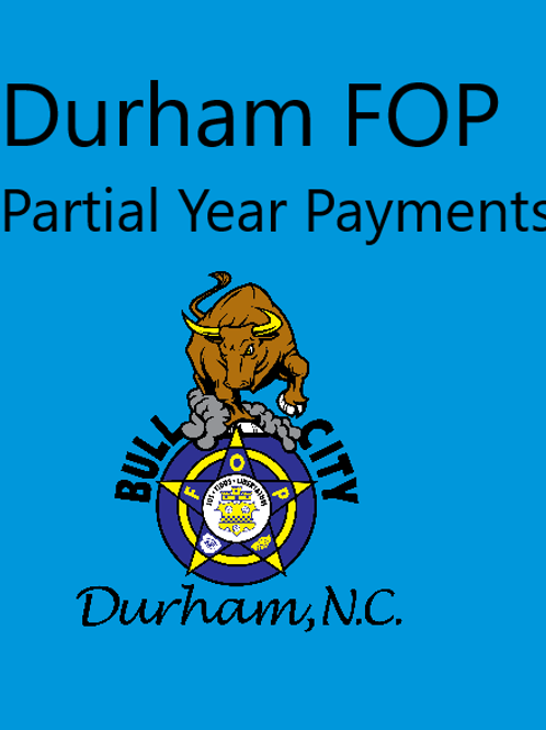Durham FOP Partial Year Payments (Read Instructions Below Picture)