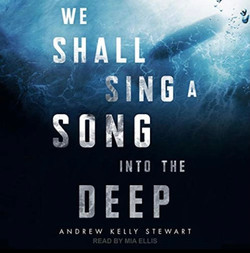 AUDIOBOOK - We Shall Sing A Song Into the Deep